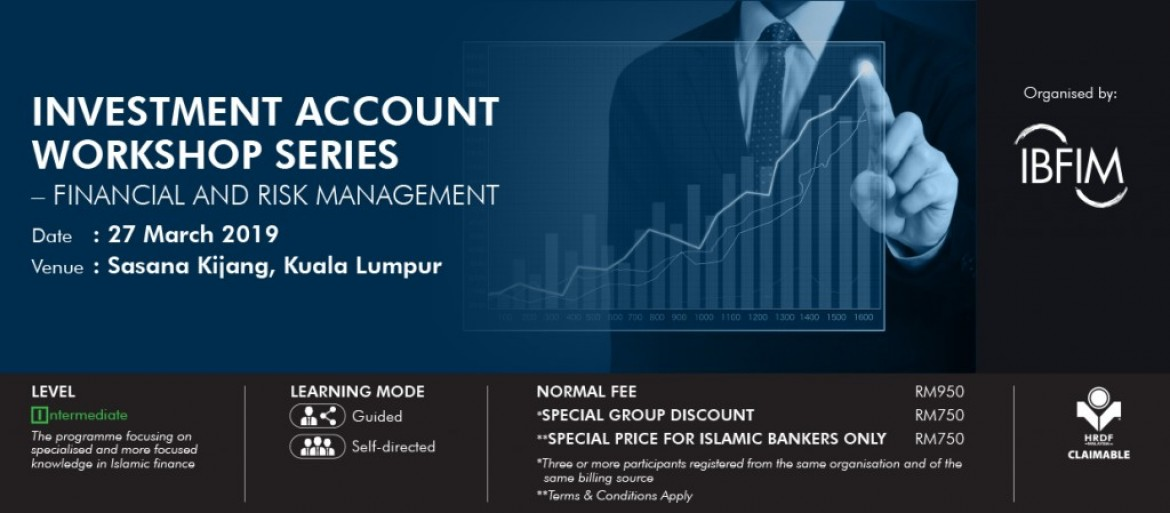 Investment Account (IA) Workshop Series: Financial & Risk Management, 27 March 2019, Sasana Kijang BNM KL.